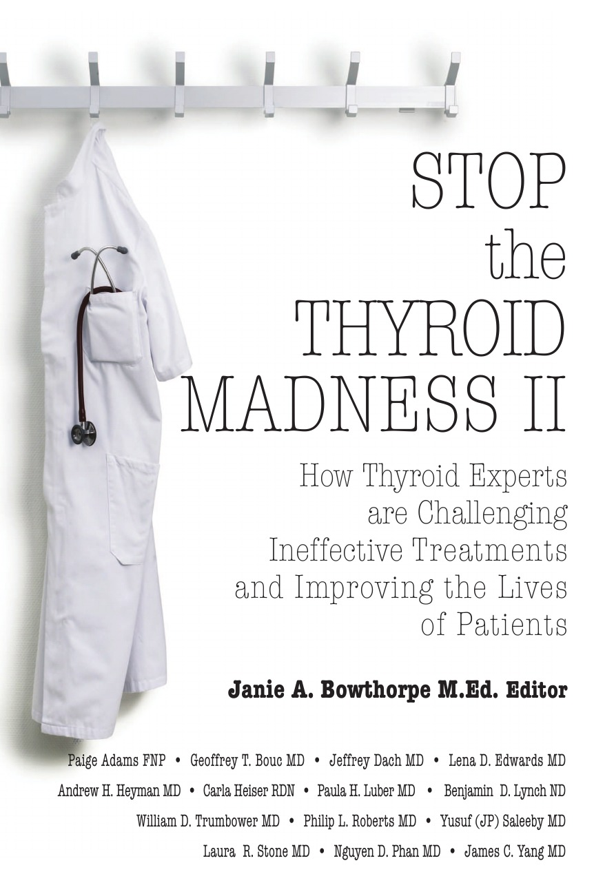 Andrew Heyman, James Yang Stop the Thyroid Madness II. How Thyroid Experts Are Challenging Ineffective Treatments and Improving the Lives of Patients недорго, оригинальная цена