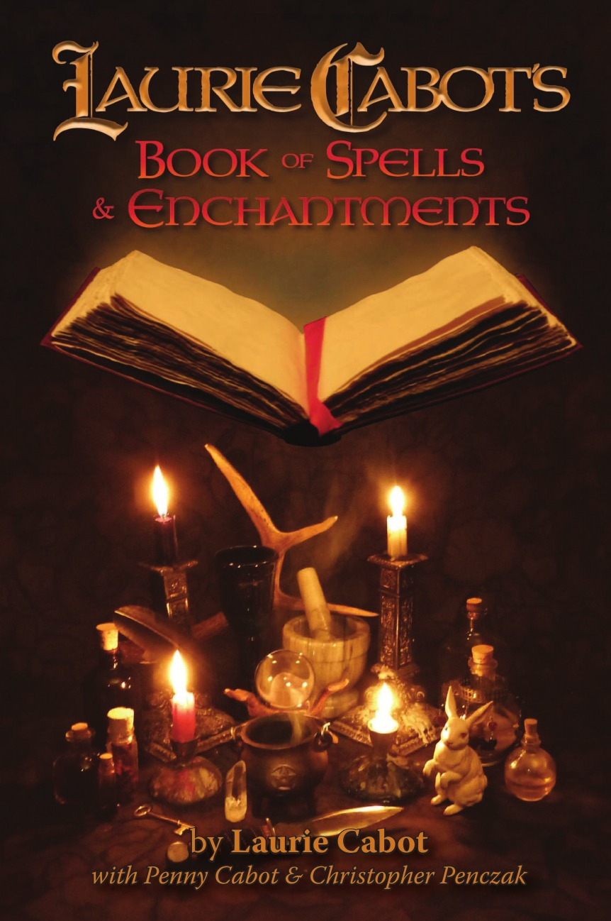 Laurie Cabot Laurie Cabot.s Book of Spells . Enchantments kate west the real witches' book of spells and rituals