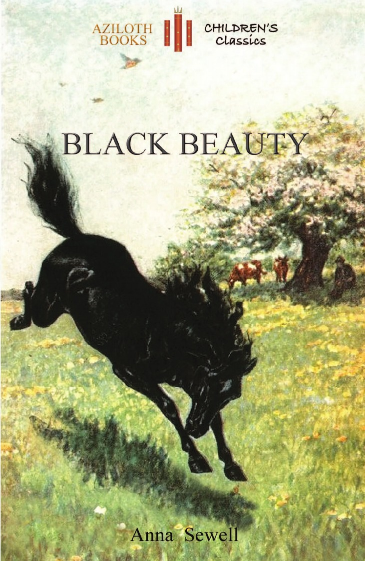 Anna Sewell Black Beauty. with 21 original illustrations by the author (Aziloth Books) sewell a black beauty