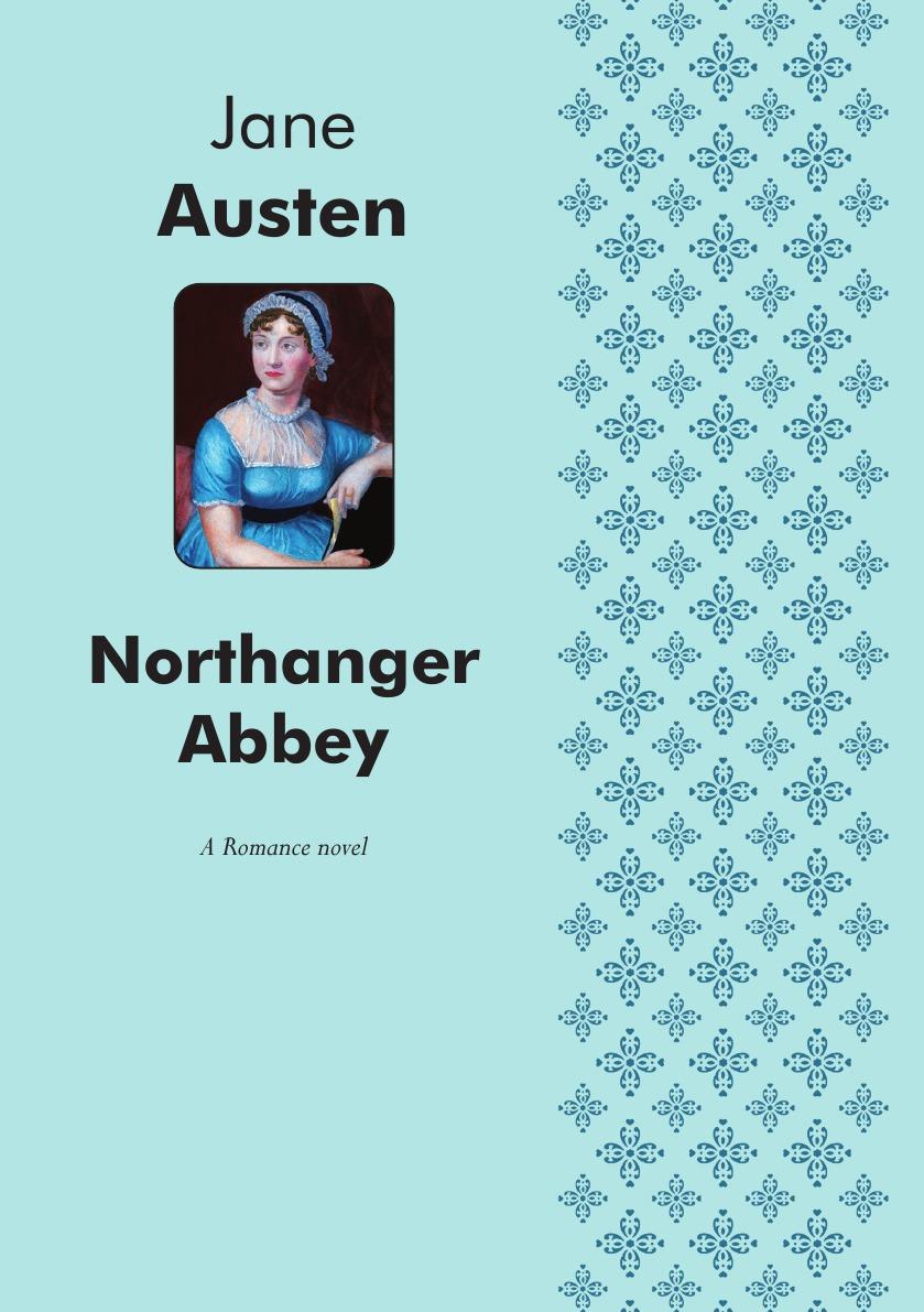 Jane Austen Northanger Abbey. A Romance novel ann radcliffe jane austen the romance of the forest northanger abbey