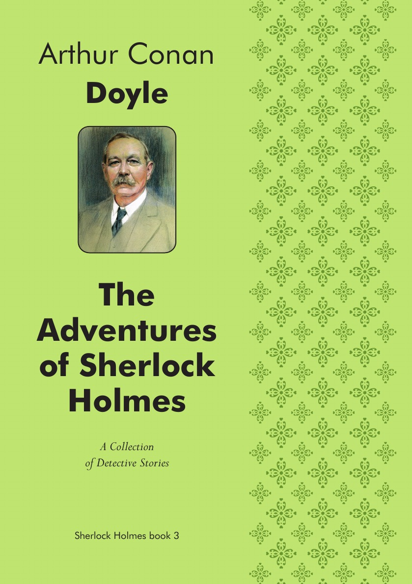 Doyle Arthur Conan The Adventures of Sherlock Holmes (Illustrated edition). A Collection of Detective Stories