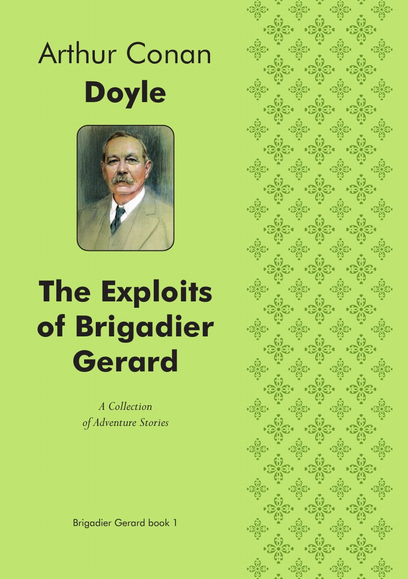 Фото - Doyle Arthur Conan The Exploits of Brigadier Gerard. A Collection of Adventure Stories arthur conan doyle the exploits of brigadier gerard