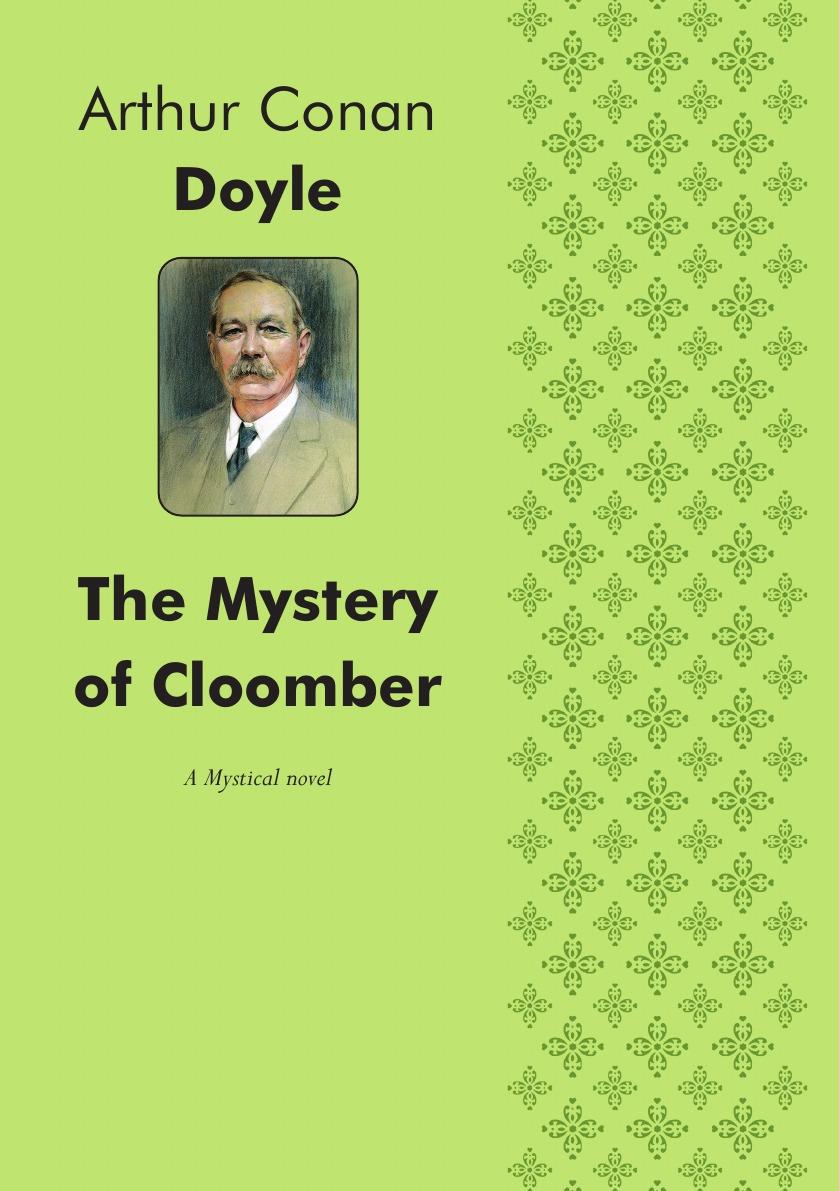 Doyle Arthur Conan The Mystery of Cloomber. A Mystical story doyle a c the mystery of cloomber