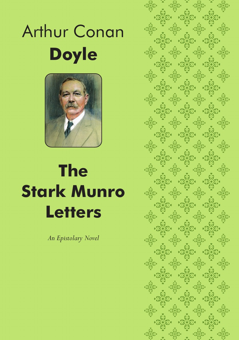 Doyle Arthur Conan The Stark Munro Letters. An Epistolary Novel arthur conan doyle the stark munro letters
