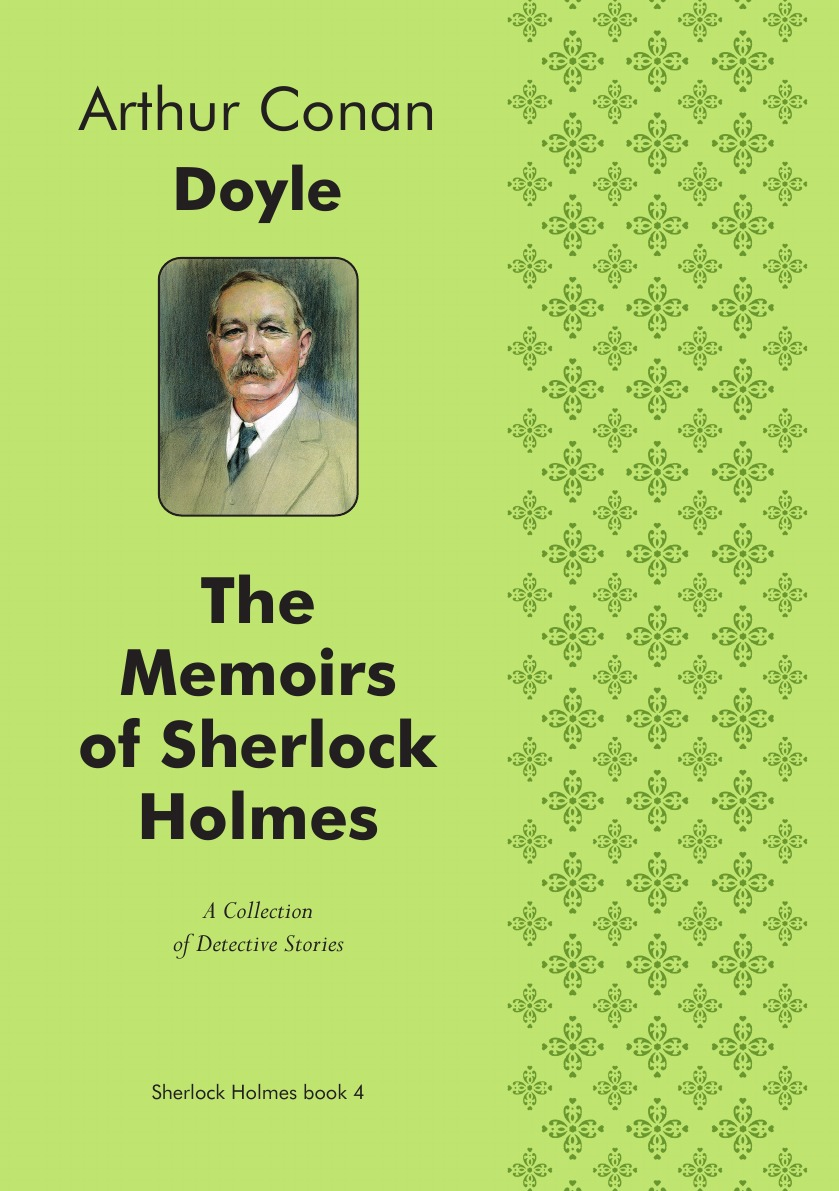 Doyle Arthur Conan The Memoirs of Sherlock Holmes (Illustrated edition). A Collection of Detective Stories
