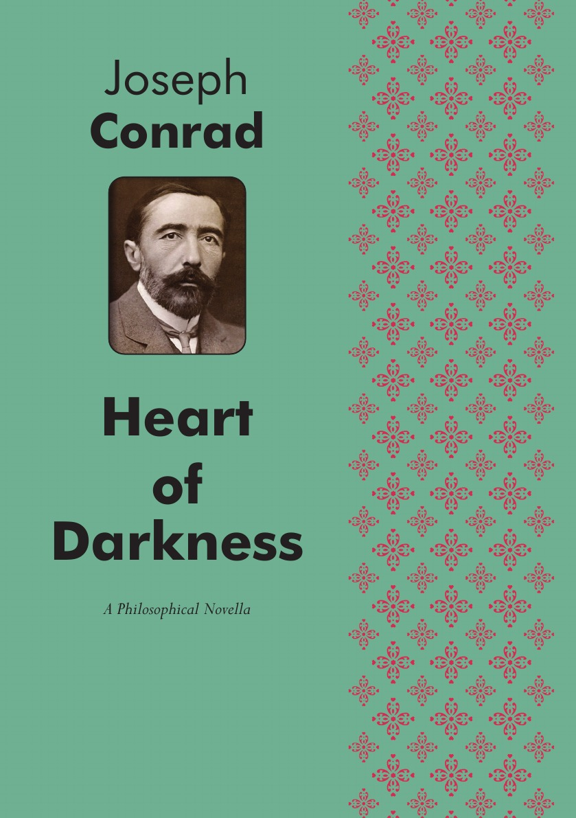 Joseph Conrad Heart of Darkness. A Philosophical Novella the heart of the country