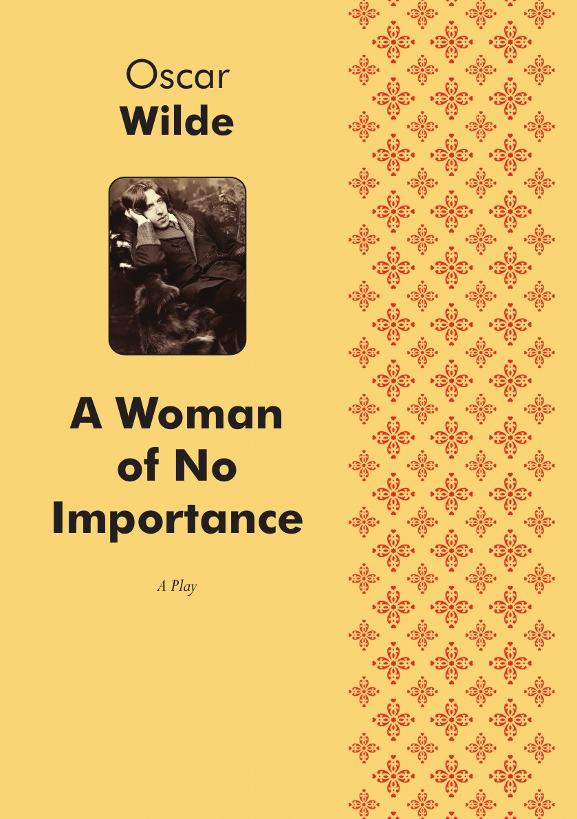 Oscar Wilde A Woman of No Importance. A Play in Four Acts favourite настольная лампа favourite reticulum 1967 1t