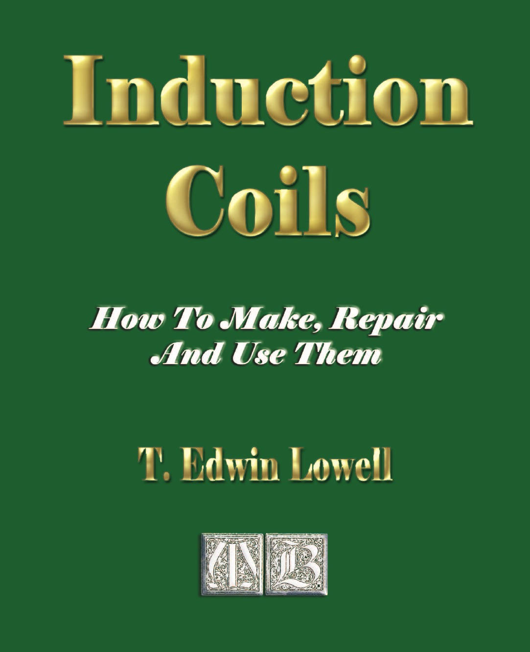 T. Edwin Lowell Induction Coils - How To Make, Repair And Use Them free shipping 10wraps coils tattoo machine use for liner and shader professional tattoo guns pen