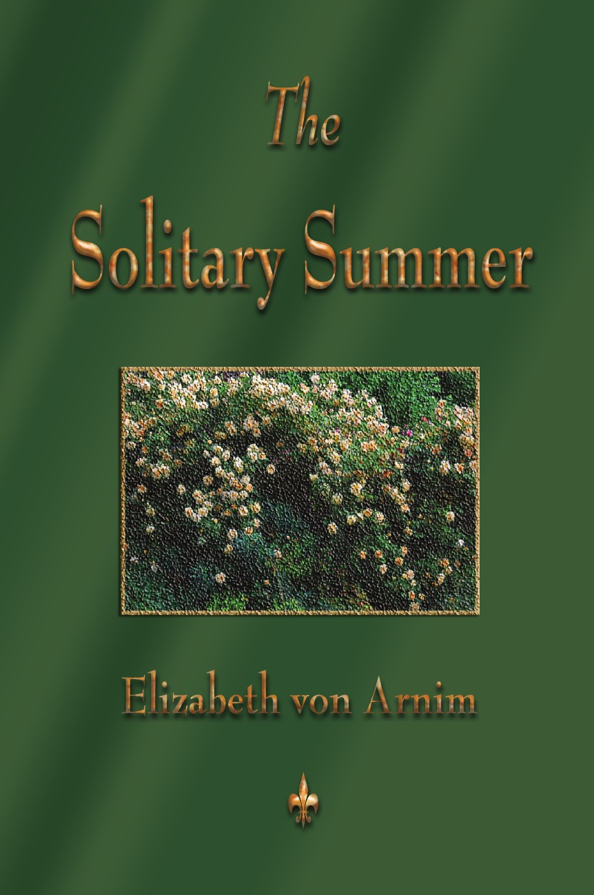 Elizabeth Von Arnim The Solitary Summer elizabeth von arnim the pastor s wife