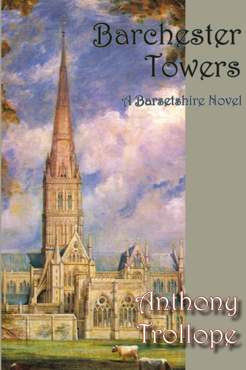 Anthony Trollope Barchester Towers trollope and the church