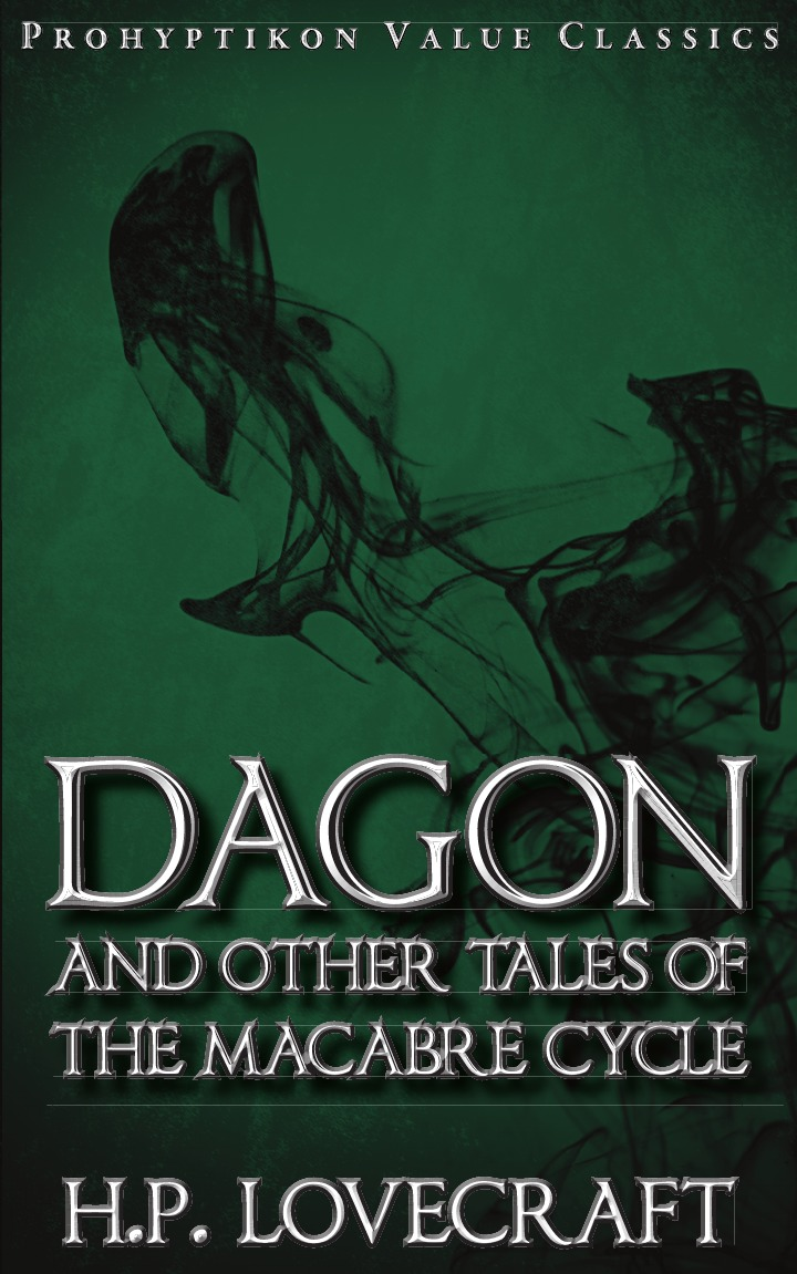 H. P. Lovecraft Dagon and Other Tales of the Macabre Cycle