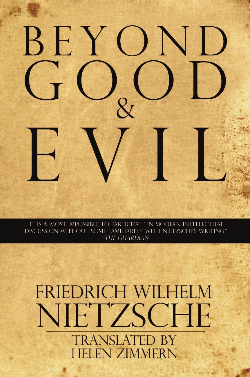 Friedrich Wilhelm Nietzsche, Helen Zimmern Beyond Good . Evil the sense of the past