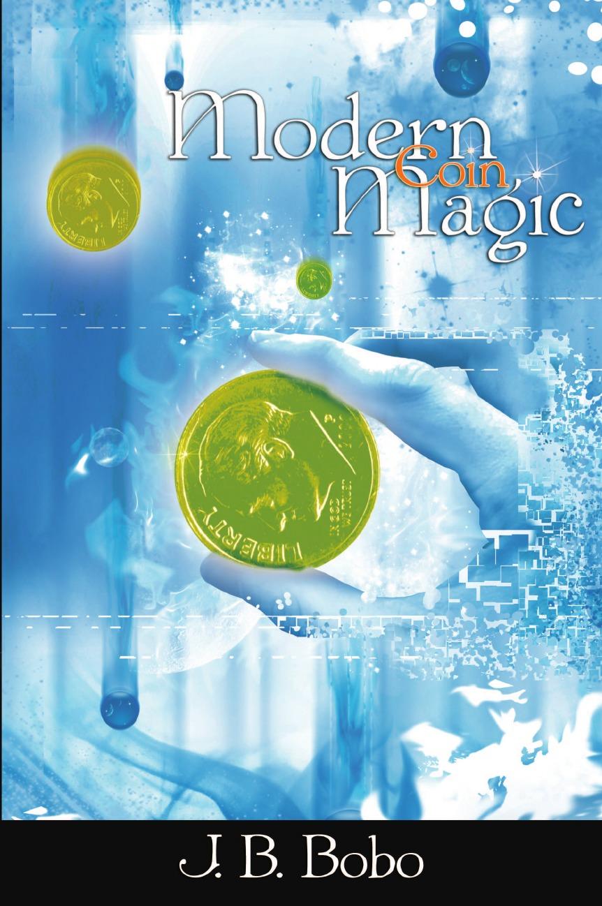 J. B. Bobo Modern Coin Magic брюки 7 8 quelle b c best connections by heine 154161