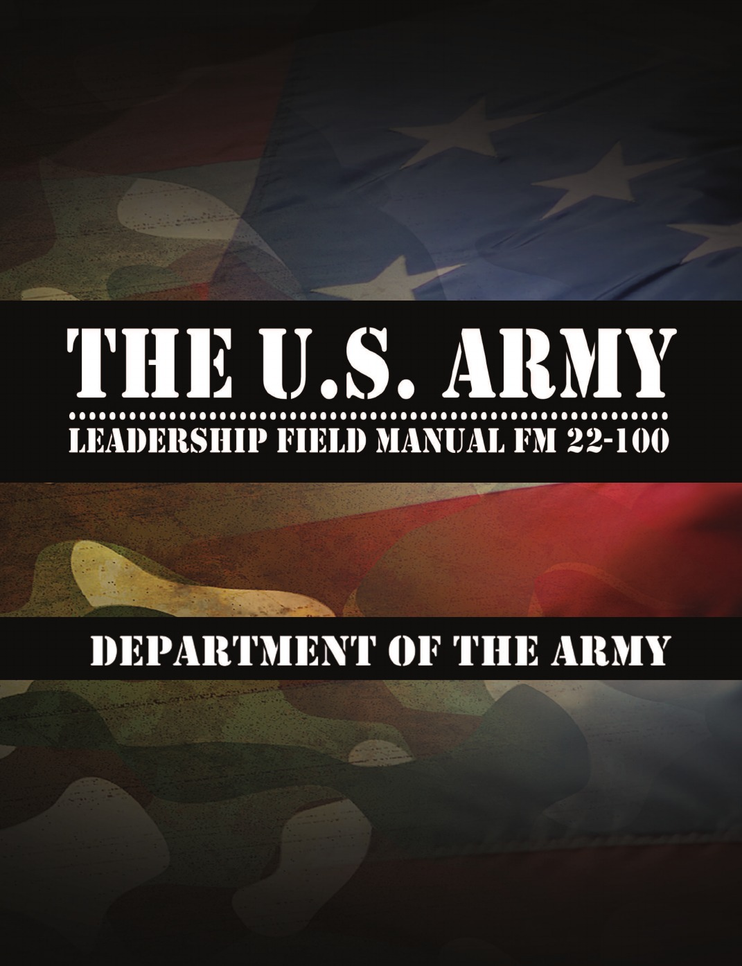 Leadership Center for Army and Us Army The U.S. Army Leadership Field Manual FM 22-100 megan tschannen moran trust matters leadership for successful schools