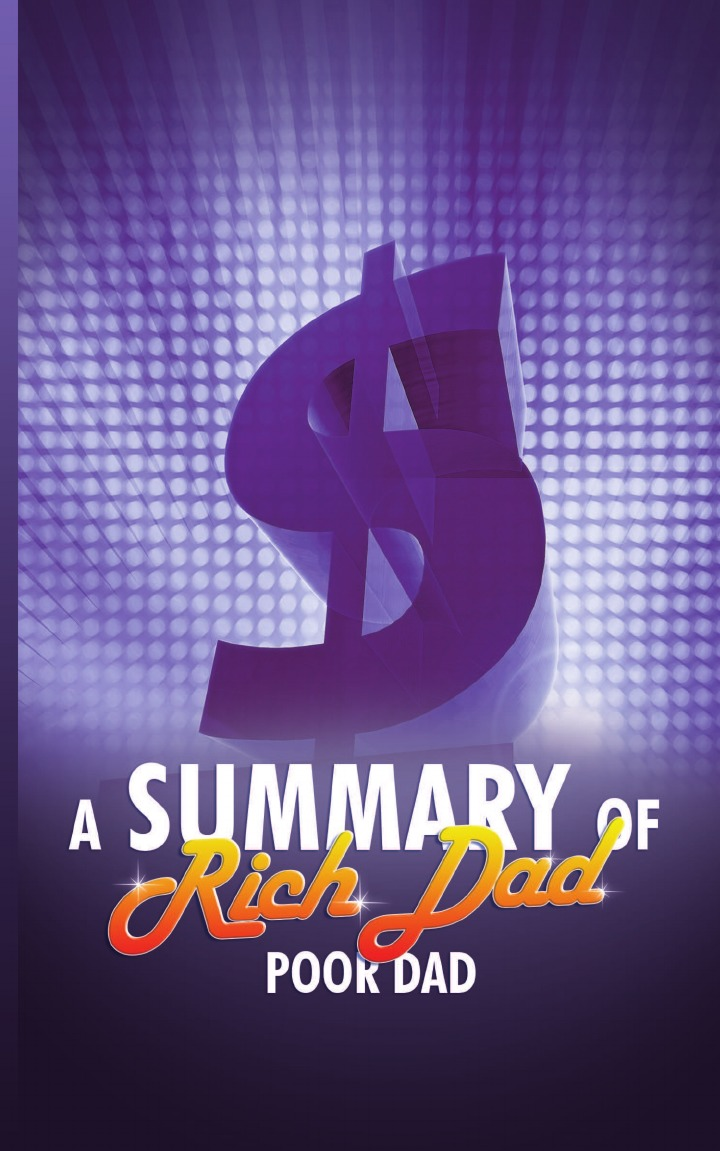 A Summary of Rich Dad Poor Dad anthony belli the street smart salesman how growing up poor helped make me rich