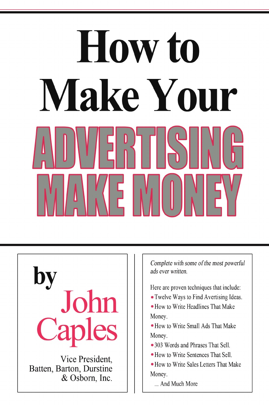 John Caples How to Make Your Advertising Make Money scott doorley make space how to set the stage for creative collaboration