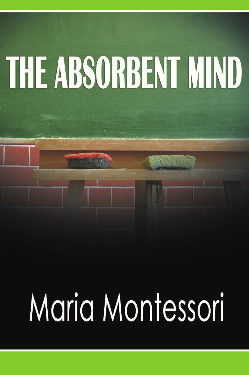 Maria Montessori The Absorbent Mind maria m book one