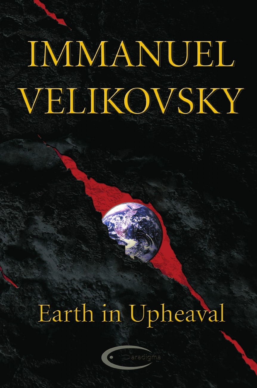Immanuel Velikovsky Earth in Upheaval earth and fire earth