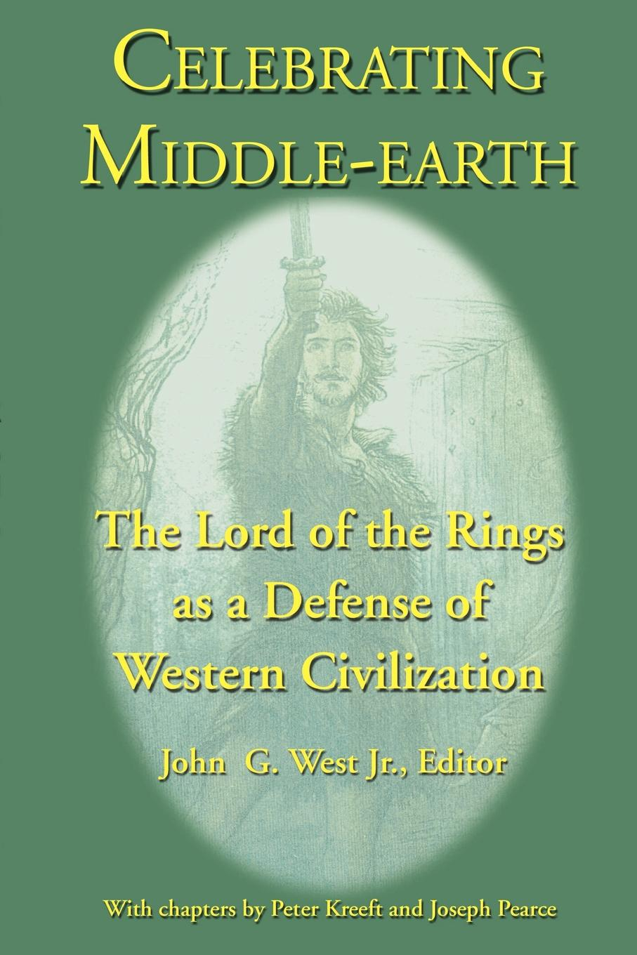 Celebrating Middle-earth. The Lord of the Rings as a Defense of Western Civilization