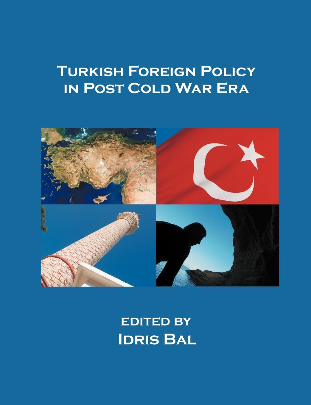 Turkish Foreign Policy in Post Cold War Era strategic studies institute samuel s investigation north korean foreign relations in the post cold war world