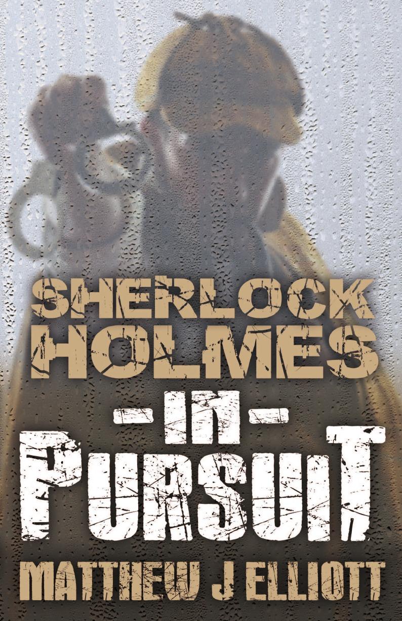 Matthew J. Elliott Sherlock Holmes in Pursuit murder on bank street