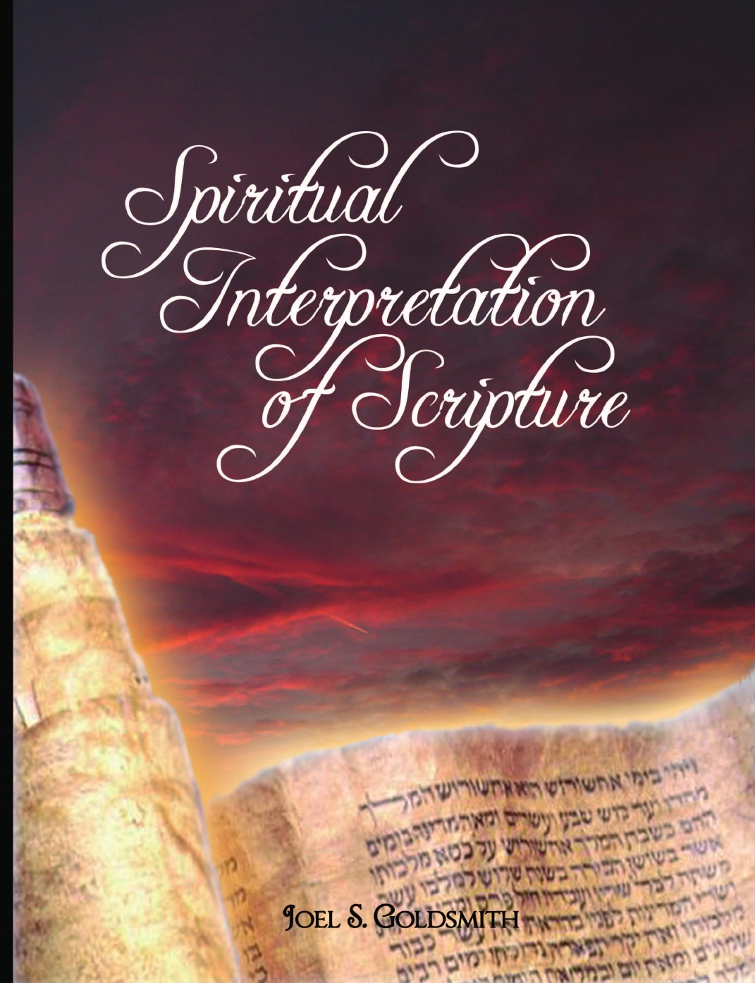 Joel S. Goldsmith, Goldsmith Joel Goldsmith, Joel Goldsmith Spiritual Interpretation of Scripture недорго, оригинальная цена