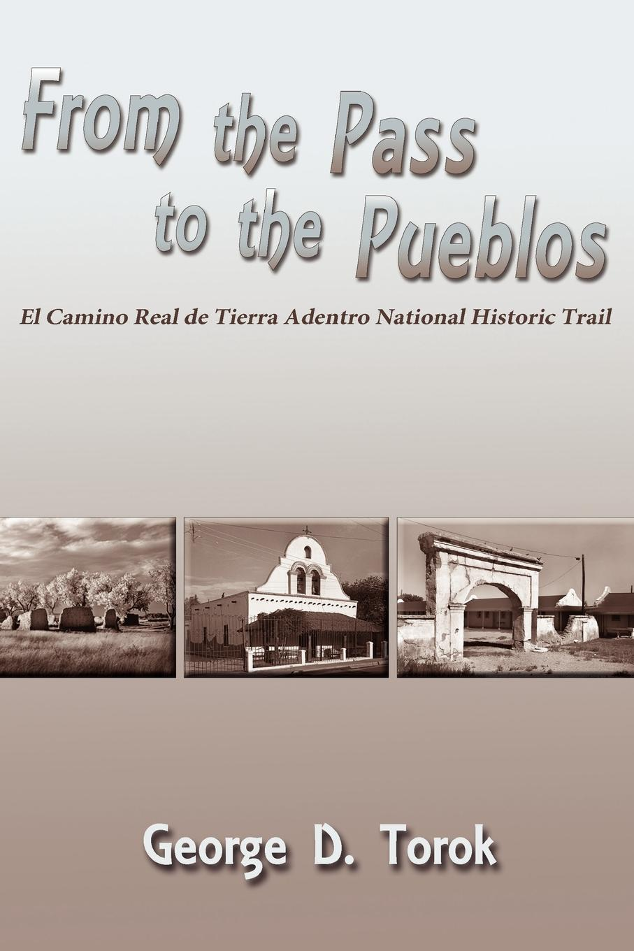 George D. Torok From the Pass to the Pueblos
