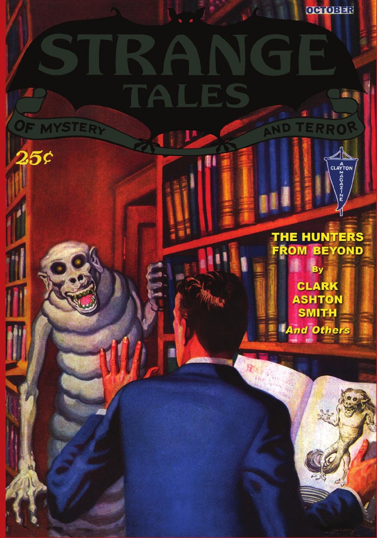 John Gregory Betancourt Pulp Classics. Strange Tales .6 (October 1932) weird tales 297 summer 1990