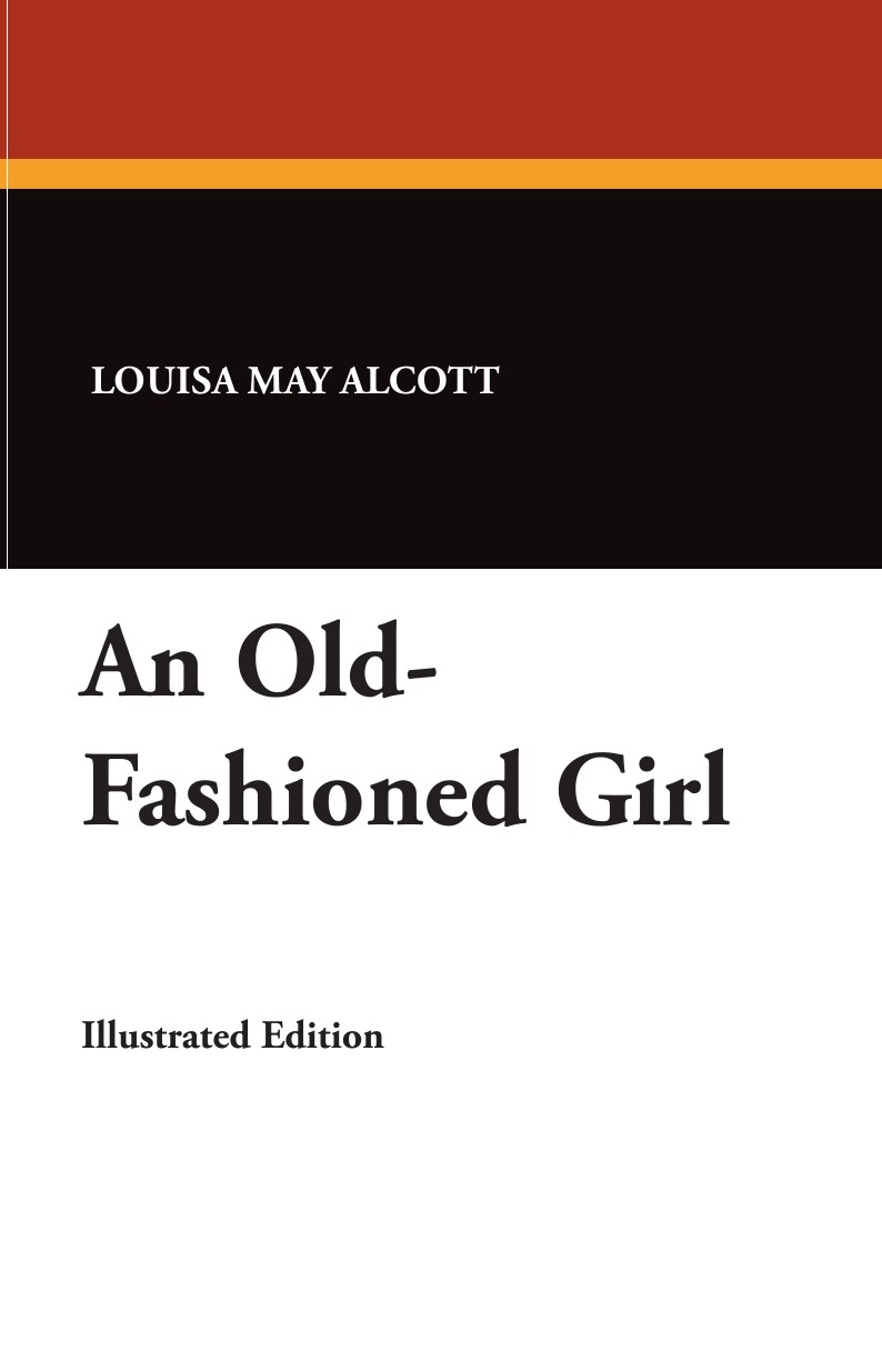 Louisa May Alcott An Old-Fashioned Girl louisa may alcott little men