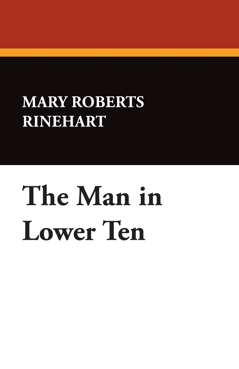 Mary Roberts Rinehart The Man in Lower Ten alison roberts in her rival s arms