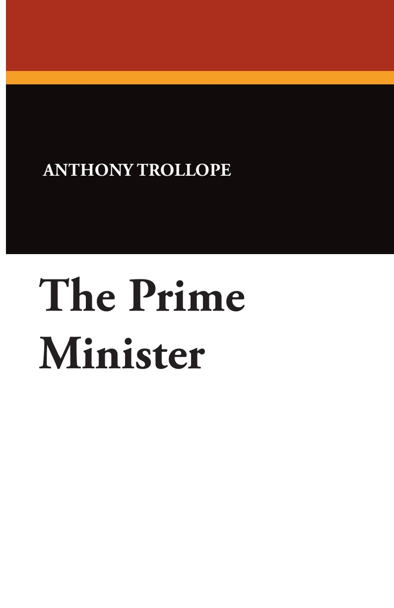 Anthony Trollope The Prime Minister trollope anthony sir harry hotspur of humblethwaite