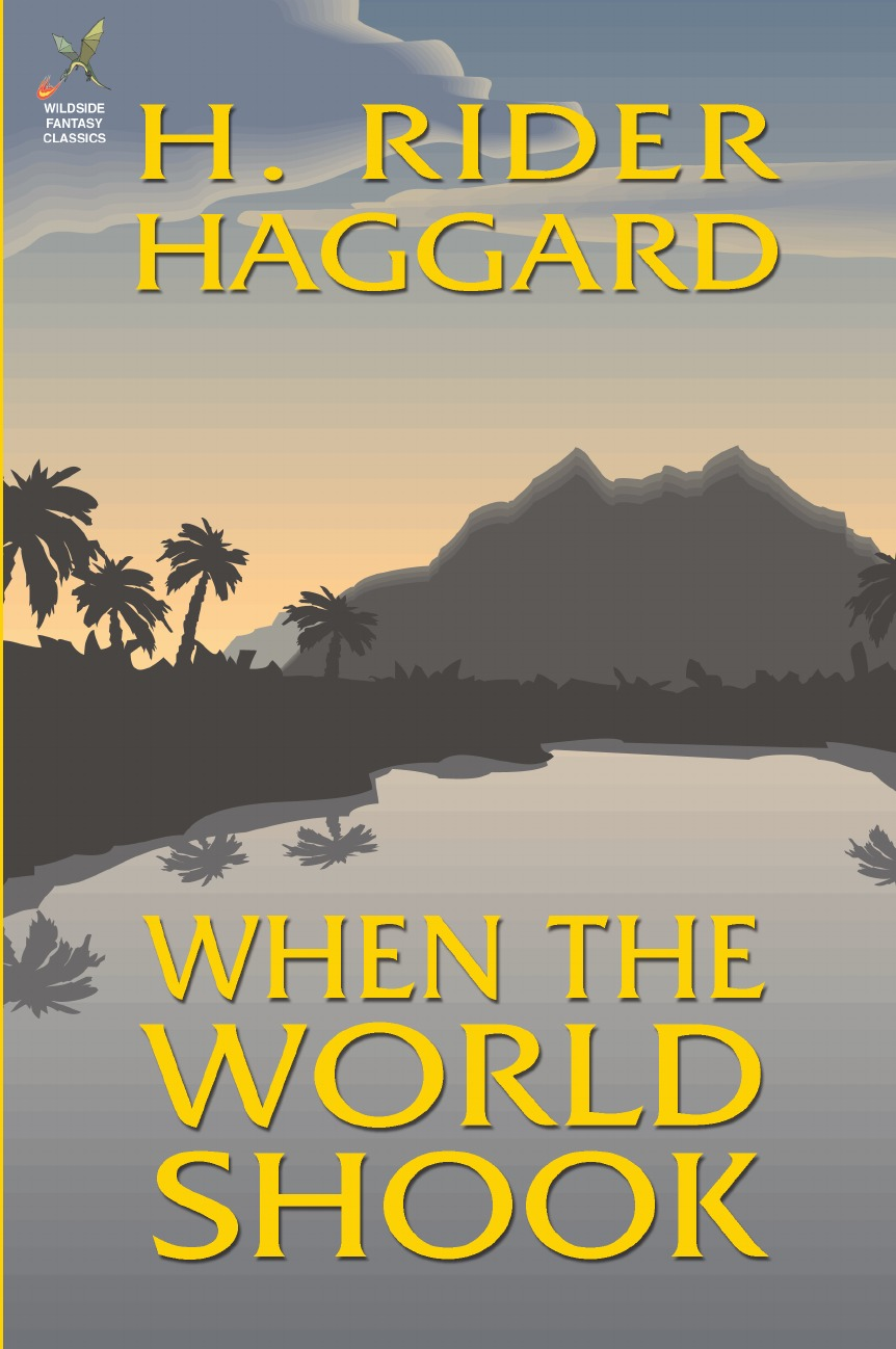 H. Rider Haggard When the World Shook