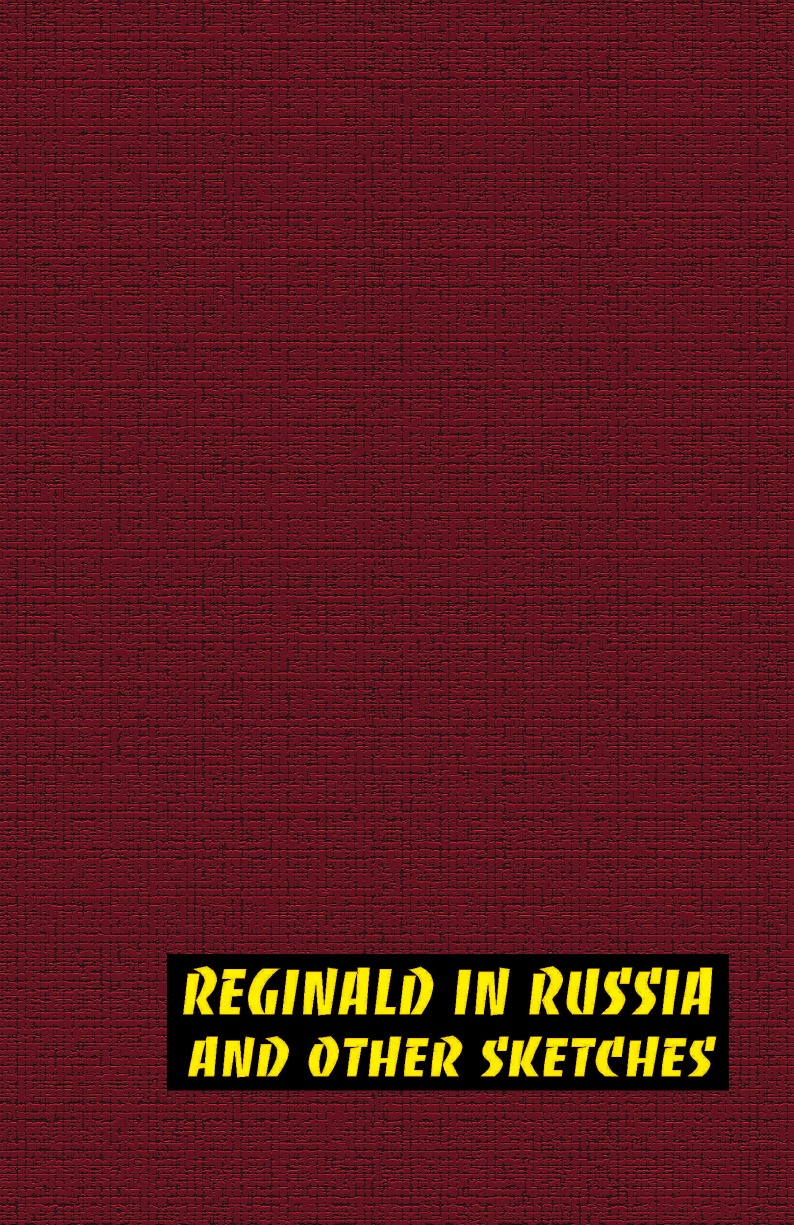 Saki, H. H. Munro Reginald in Russia and Other Sketches w h lanyon 2 sketches