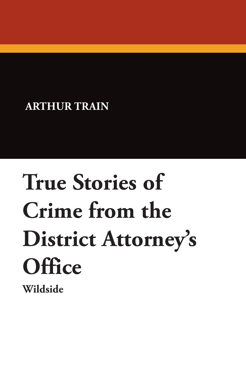Arthur Cheney Train True Stories of Crime from the District Attorney.s Office strangers on the train