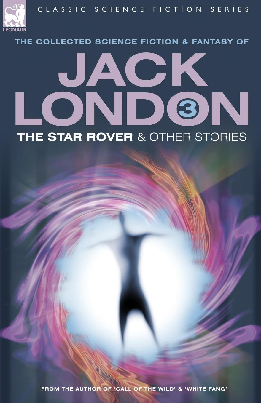 Jack London Jack London 3 - The Star Rover . Other Stories jack london the star rover