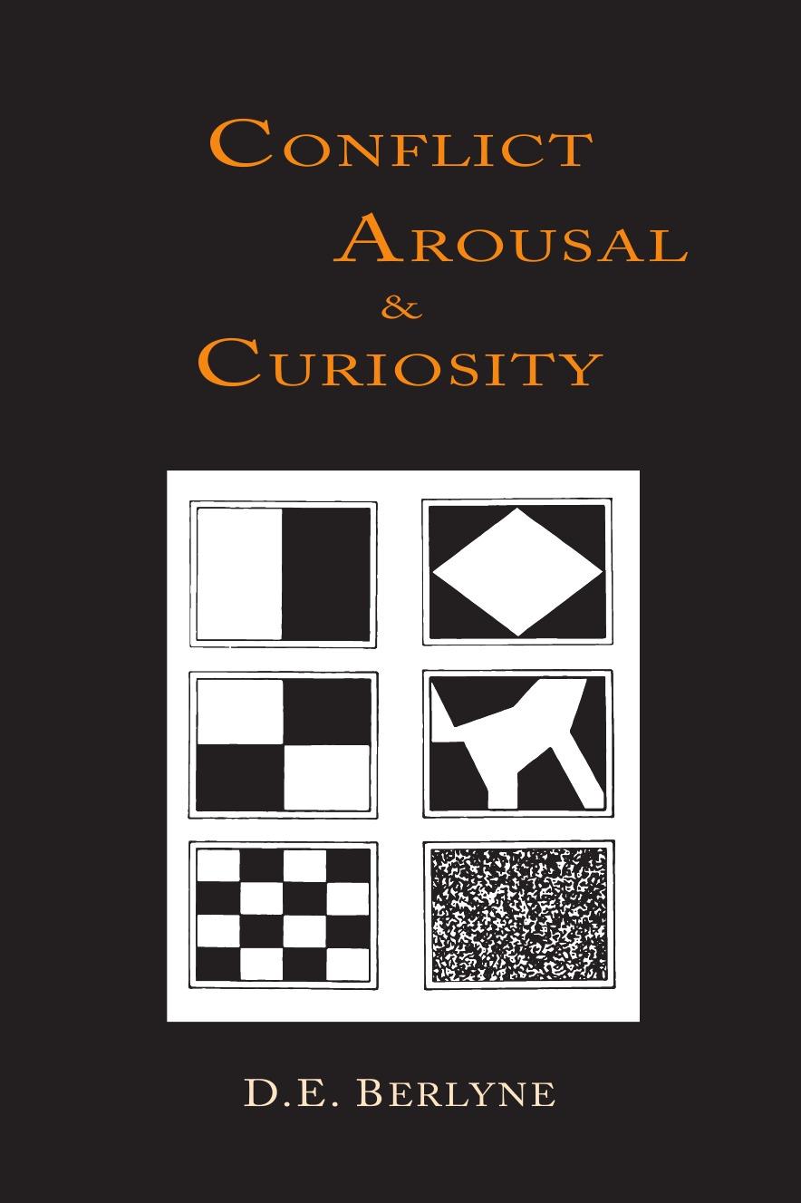 D. E. Berlyne Conflict, Arousal and Curiosity d e berlyne conflict arousal and curiosity
