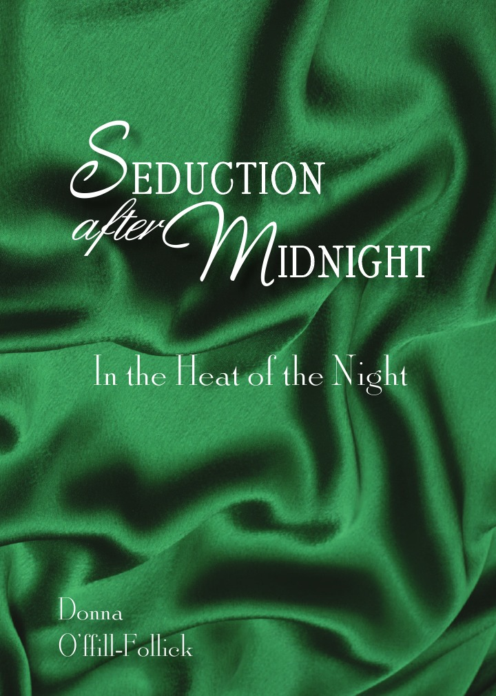 Donna O'Ffill-Follick Seduction After Midnight. In the Heat of the Night walking after midnight