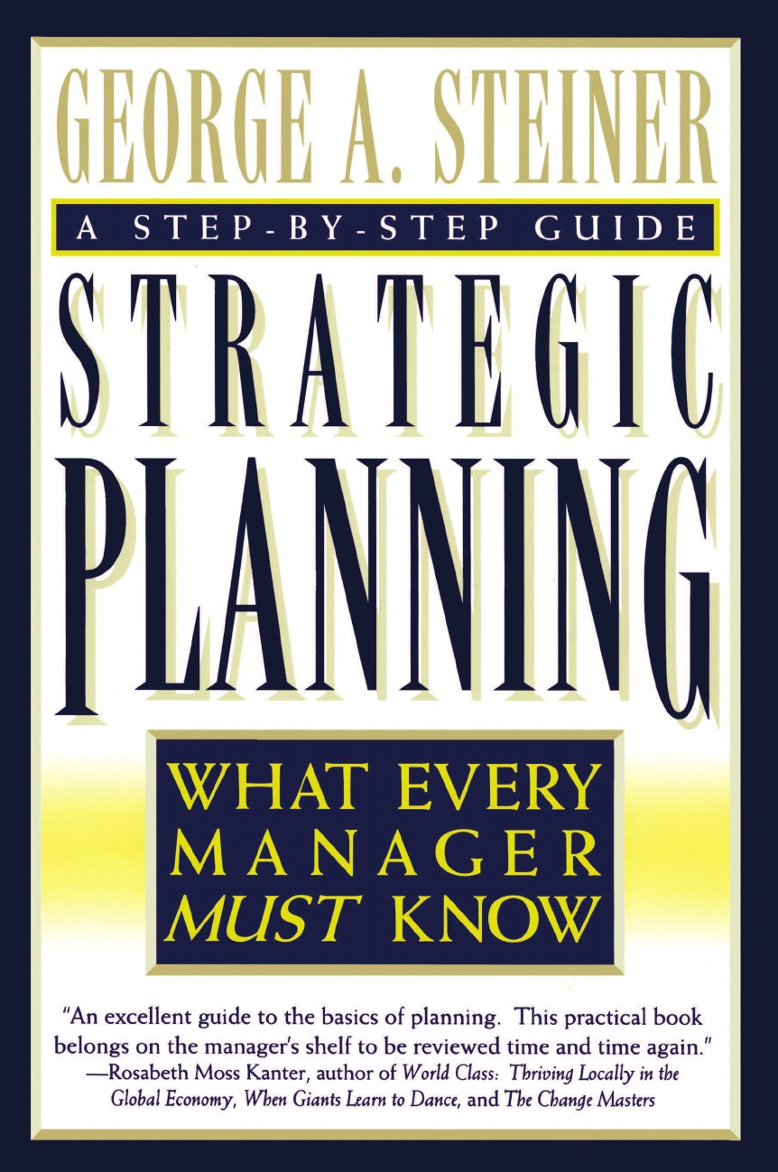 George Albert Steiner Strategic Planning michael allison strategic planning for nonprofit organizations a practical guide for dynamic times