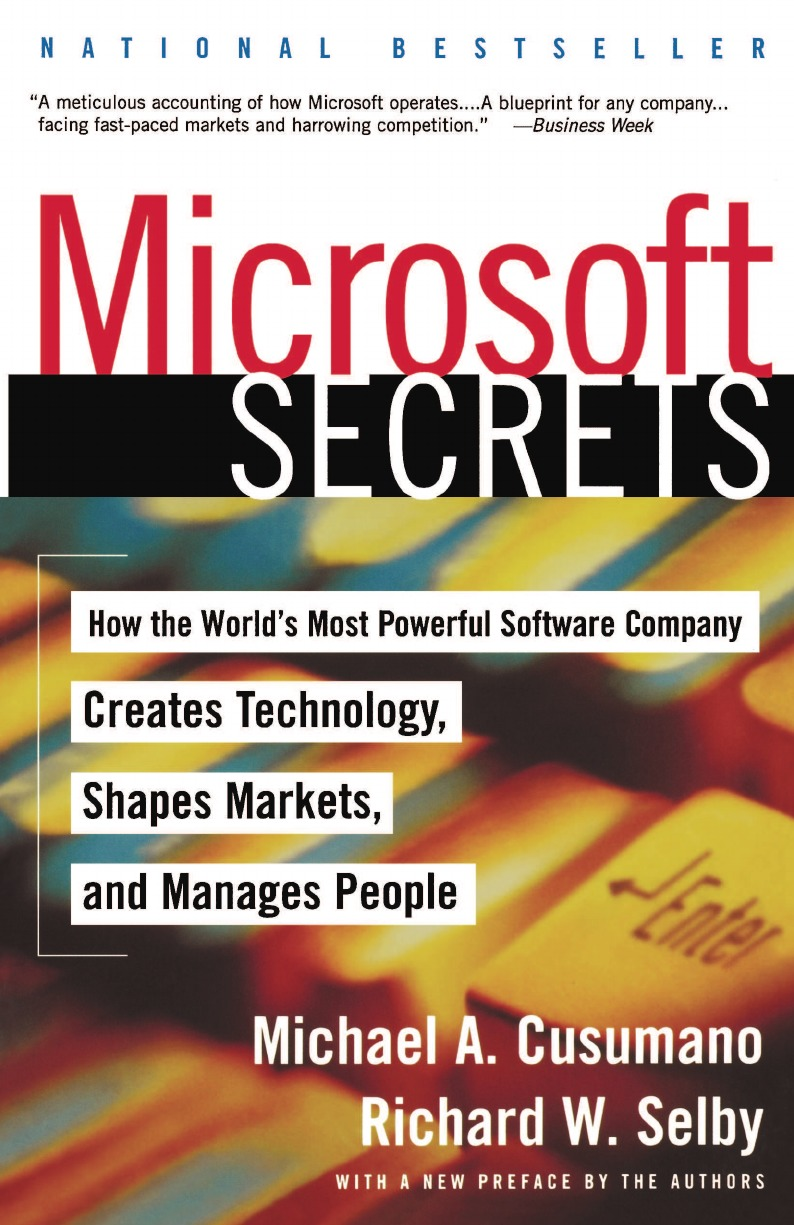 Michael A. Cusumano, W. Selby Richard, Richard W. Selby Microsoft Secrets. How the World.s Most Powerful Software Company Creates Technology, Shapes Markets, and Manages People