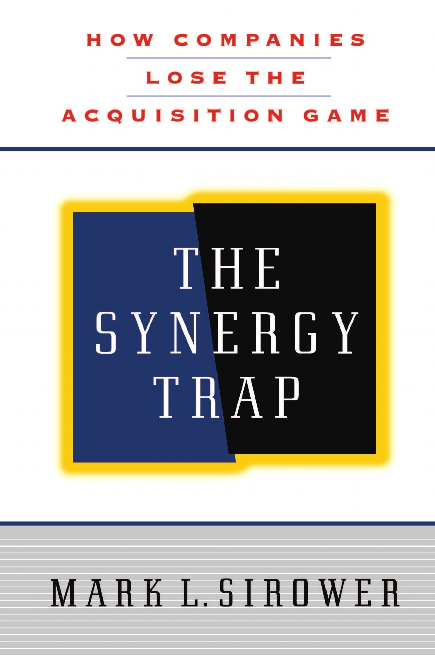 Фото - Mark L. Sirower The Synergy Trap terry mcmorris acquisition and performance of sports skills