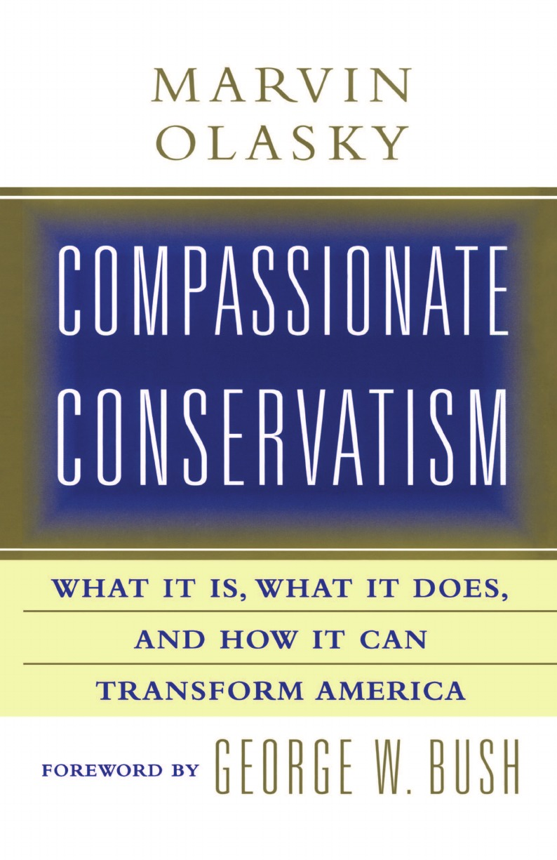 Marvin Olasky Compassionate Conservatism. What It Is, What It Does, and How It Can Transform jennifer labrecque nobody does it better