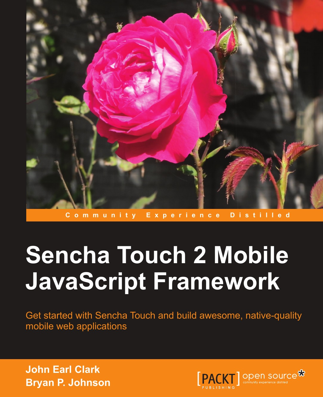 Bryan P. Johnson Sencha Touch 2 Mobile JavaScript Framework