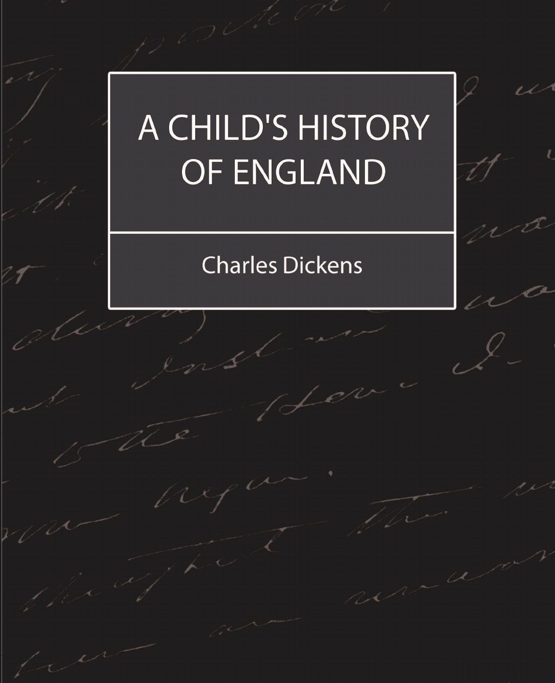 Чарльз Диккенс A Child.s History of England (Charles Dickens) samuel johnson a journey to the western islands of scotland