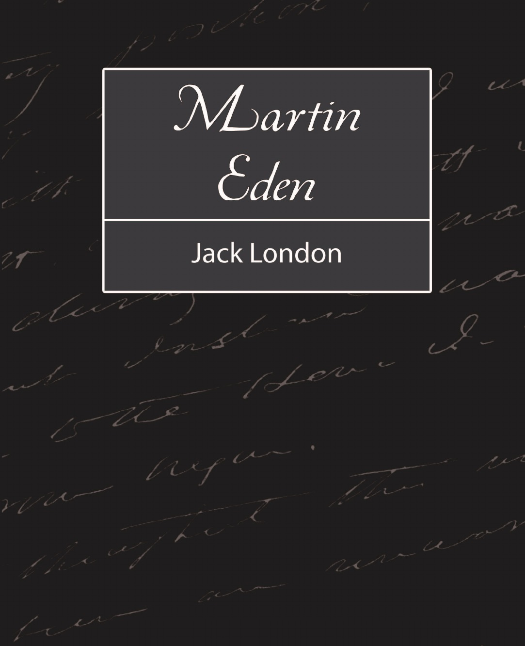Jack London, Jack London Martin Eden jack london to build a fire