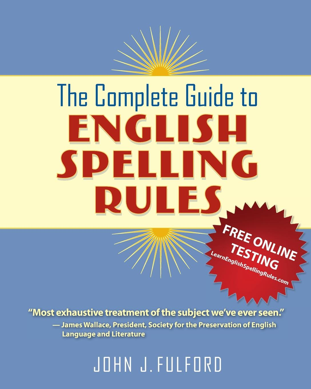 John J Fulford The Complete Guide to English Spelling Rules john d niles old english literature a guide to criticism with selected readings