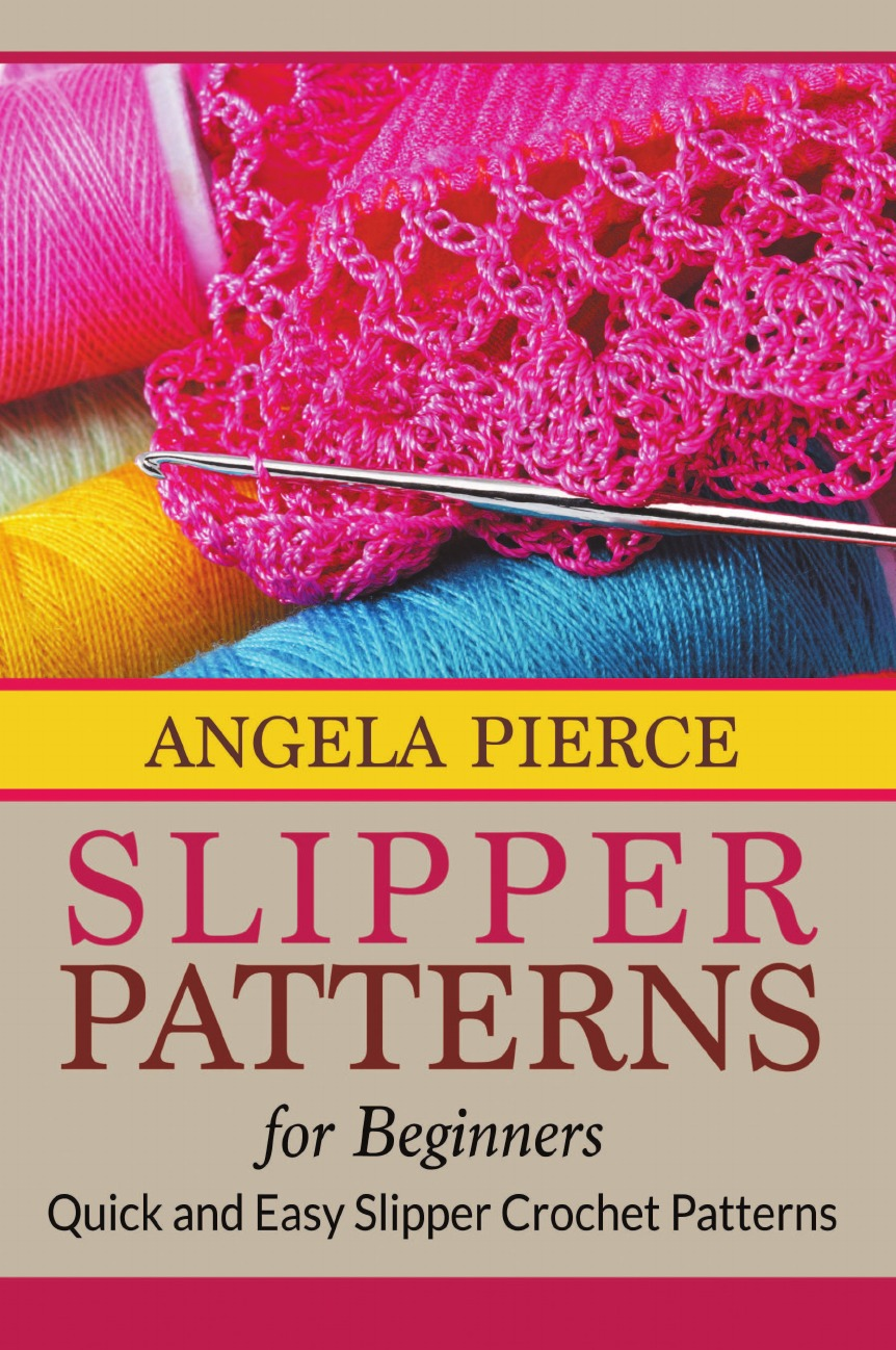 Angela Pierce Slipper Patterns For Beginners. Quick and Easy Slipper Crochet Patterns аминокислоты bcaa trec nutrition powder 200 г