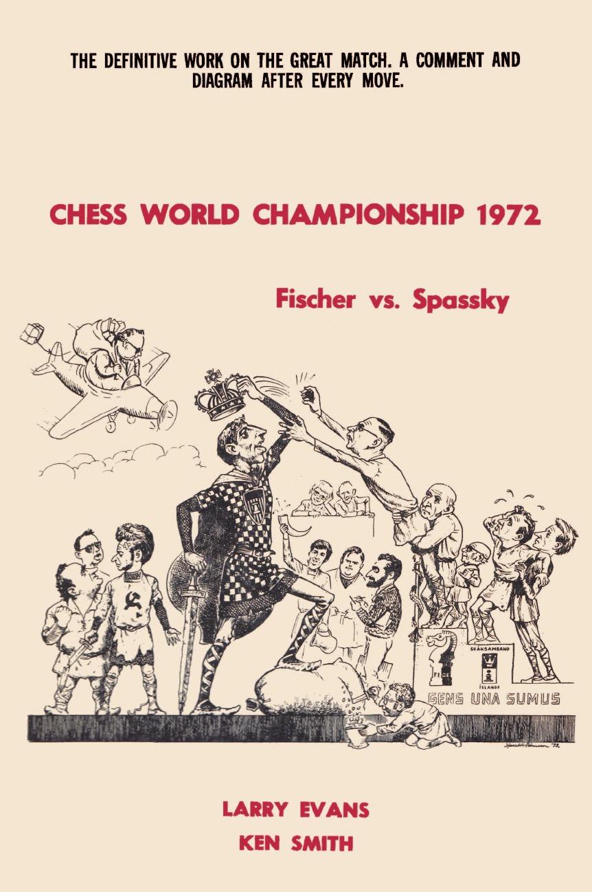 Фото - Larry Evans, Ken Smith Chess World Championship 1972 Fischer vs. Spassky guliev s veselin topalov selected games of ex world chess champion