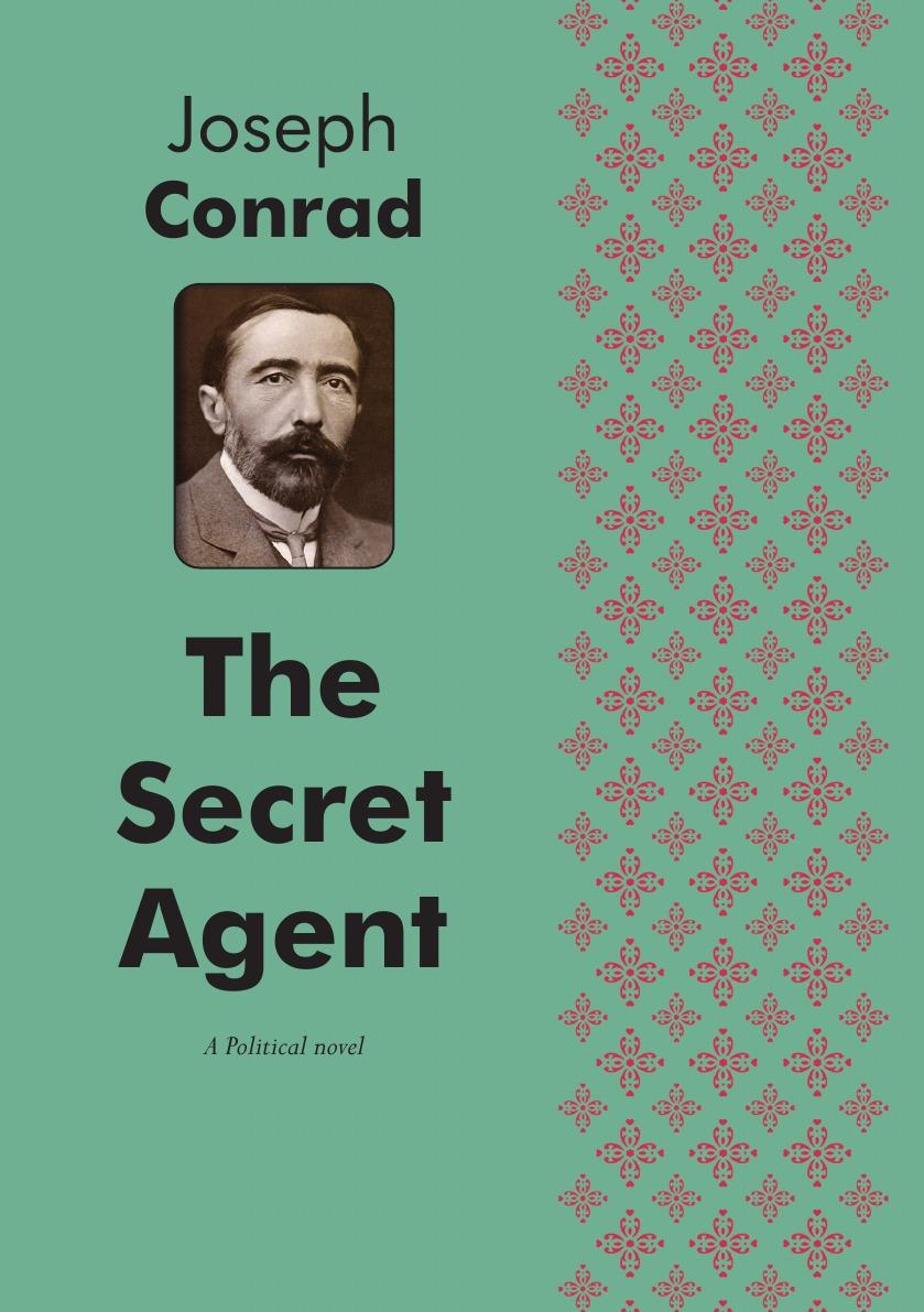 Joseph Conrad The Secret Agent. A Political Novel joseph conrad the secret agent