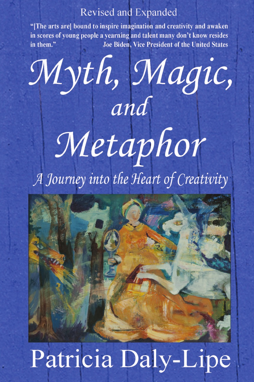 Patricia Daly-Lipe Myth, Magic, and Metaphor - A Journey into the Heart of Creativity journey into imagination with figment