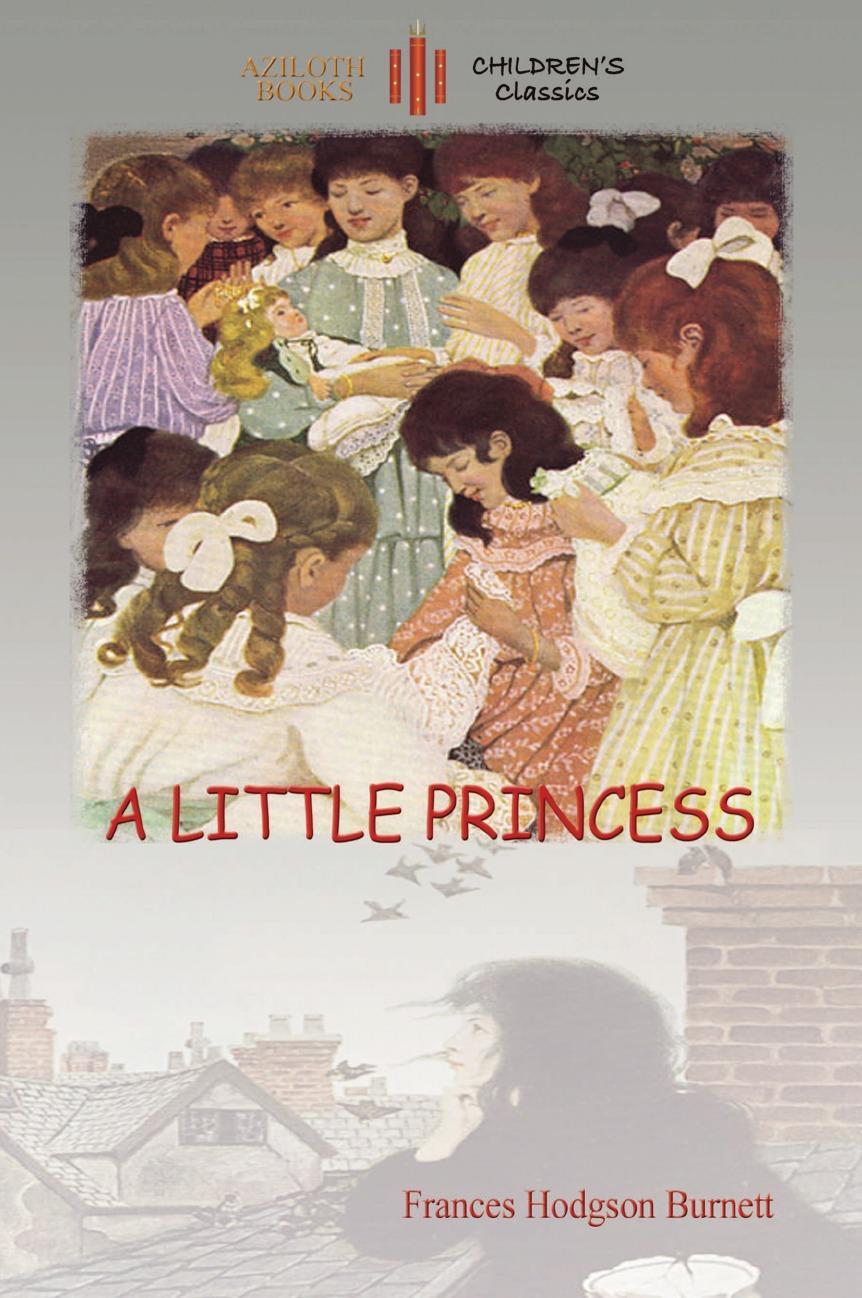 Книга A Little Princess. with Ethel Franklin Betts. original images (Aziloth Books). Frances Hodgson Burnett